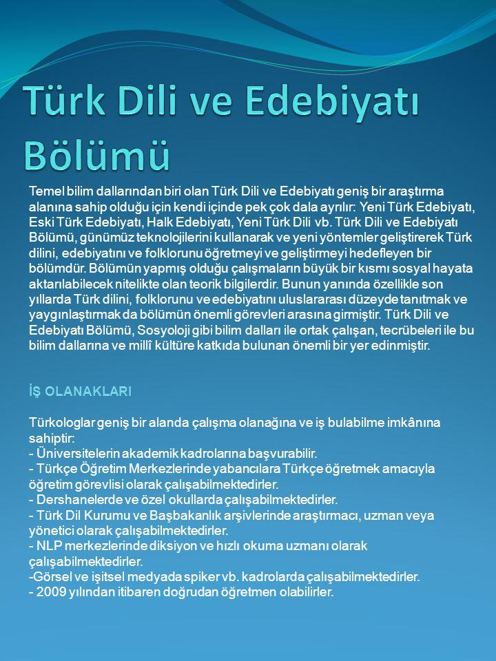 Temel bilim dallarından biri olan Türk Dili ve Edebiyatı geniş bir araştırma alanına sahip olduğu için kendi içinde pek çok dala ayrılır: Yeni Türk Ed