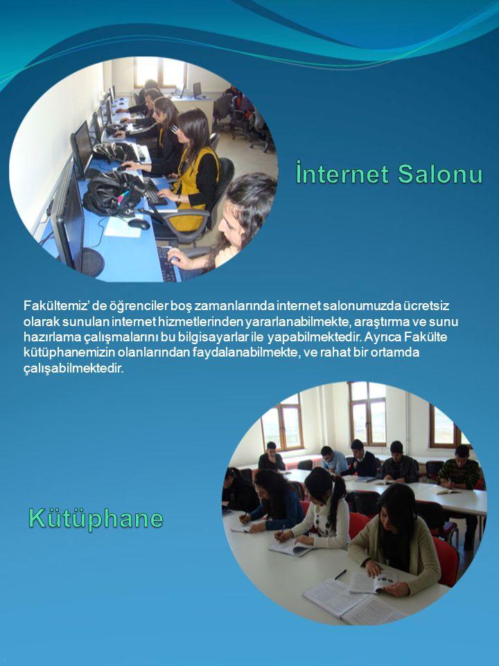 Fakültemiz' de öğrenciler boş zamanlarında internet salonumuzda ücretsiz olarak sunulan internet hizmetlerinden yararlanabilmekte, araştırma ve sunu h