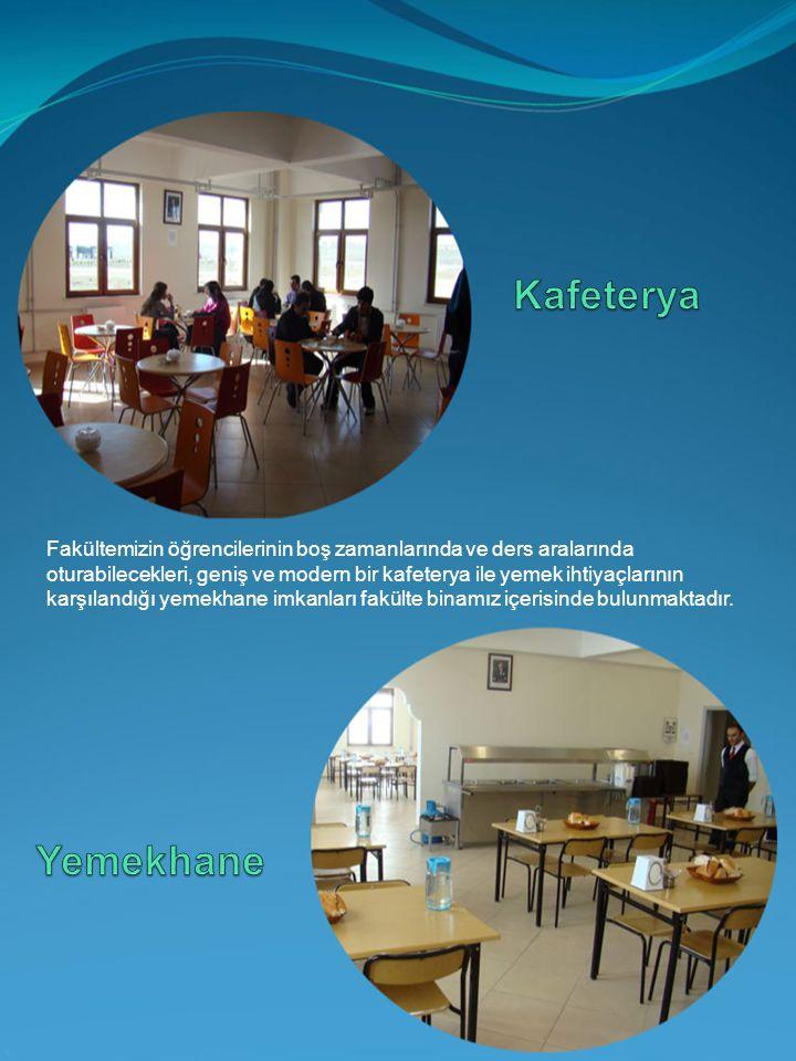 Fakültemizin öğrencilerinin boş zamanlarında ve ders aralarında oturabilecekleri, geniş ve modern bir kafeterya ile yemek ihtiyaçlarının karşılandığı