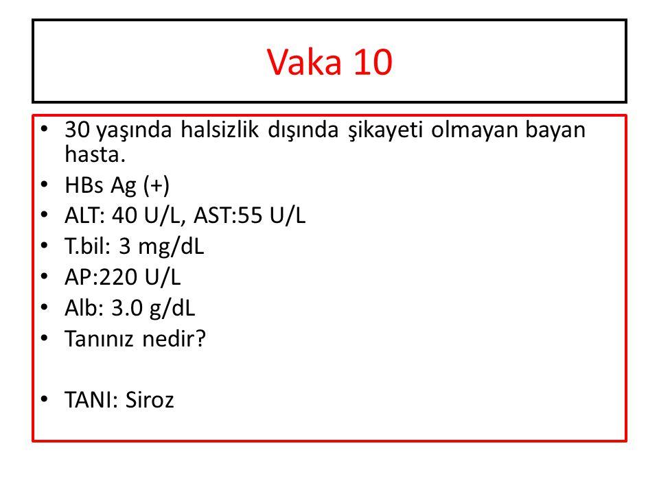 Vaka 10 30 yaşında halsizlik dışında şikayeti olmayan bayan hasta. HBs Ag (+) ALT: 40 U/L, AST:55 U/L T.bil: 3 mg/dL AP:220 U/L Alb: 3.0 g/dL Tanınız