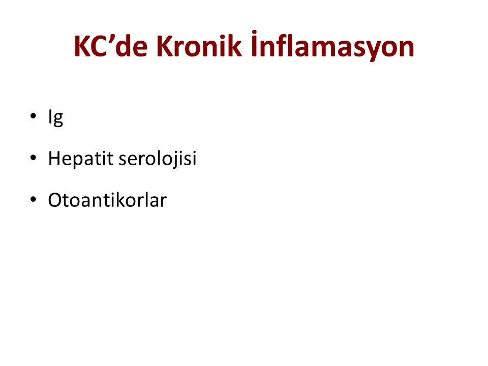KC'de Kronik İnflamasyon Ig Hepatit serolojisi Otoantikorlar