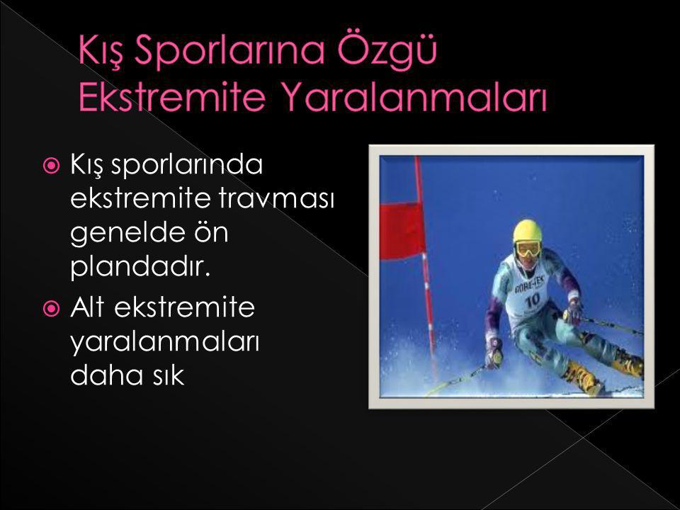  Kış sporlarında ekstremite travması genelde ön plandadır.  Alt ekstremite yaralanmaları daha sık