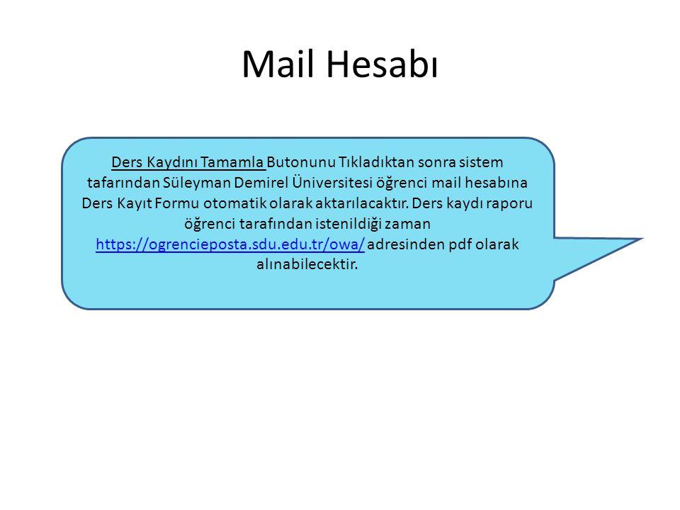Mail Hesabı Ders Kaydını Tamamla Butonunu Tıkladıktan sonra sistem tafarından Süleyman Demirel Üniversitesi öğrenci mail hesabına Ders Kayıt Formu oto