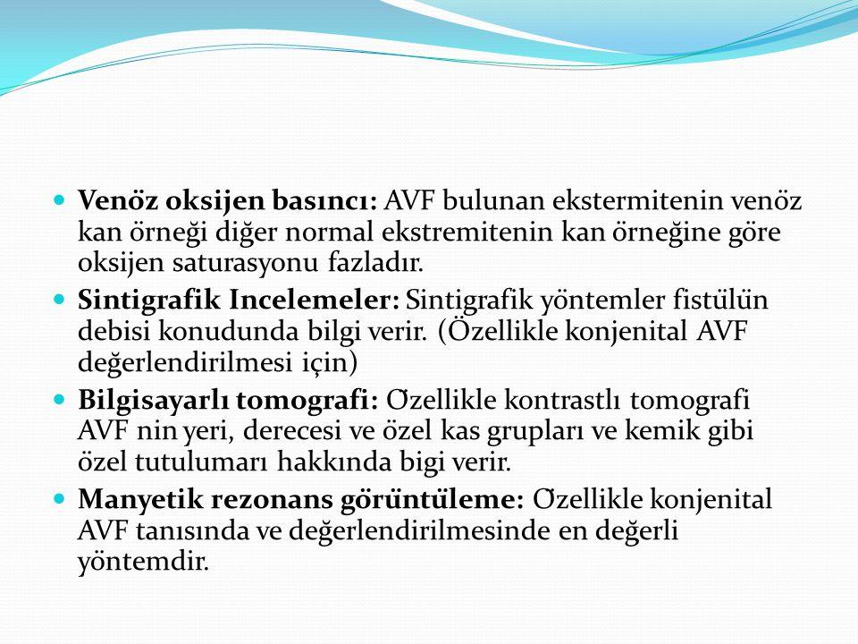 Venöz oksijen basıncı: AVF bulunan ekstermitenin venöz kan örneği diğer normal ekstremitenin kan örneğine göre oksijen saturasyonu fazladır. S