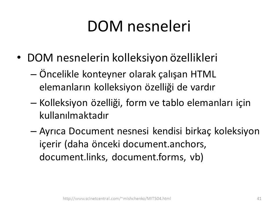 DOM nesneleri DOM nesnelerin kolleksiyon özellikleri – Öncelikle konteyner olarak çalışan HTML elemanların kolleksiyon özelliği de vardır – Kolleksiyo