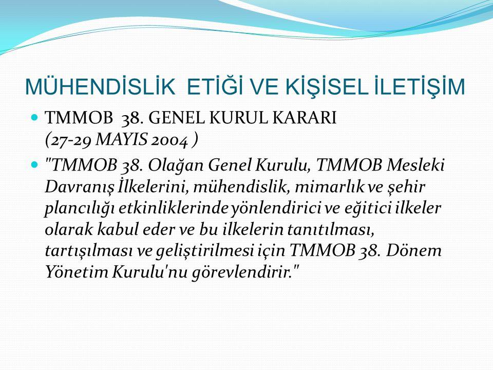 TMMOB 38. GENEL KURUL KARARI (27-29 MAYIS 2004 )