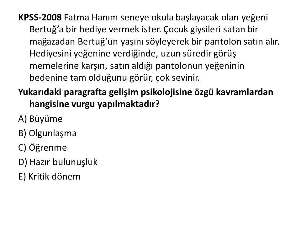 KPSS-2008 Fatma Hanım seneye okula başlayacak olan yeğeni Bertuğ'a bir hediye vermek ister. Çocuk giysileri satan bir mağazadan Bertuğ'un yaşını söyle