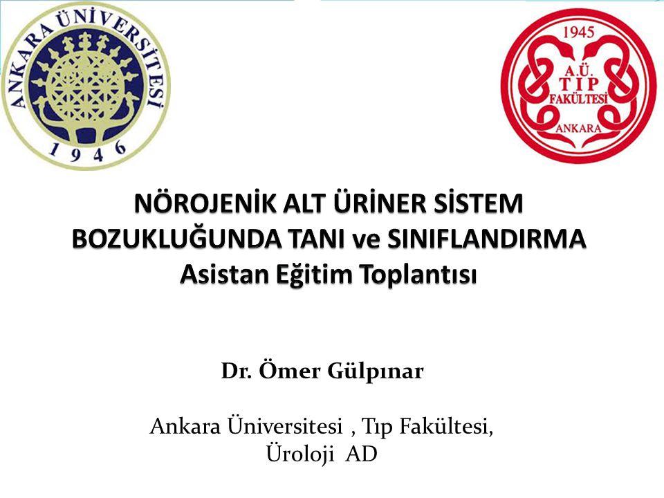 Dr. Ömer Gülpınar Ankara Üniversitesi, Tıp Fakültesi, Üroloji AD