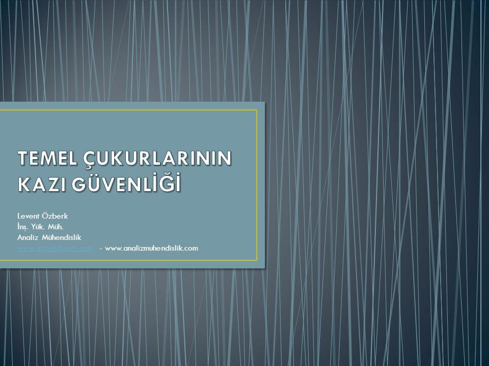 Levent Özberk İ nş. Yük. Müh. Analiz Mühendislik www.istinatduvari.comwww.istinatduvari.com - www.analizmuhendislik.com