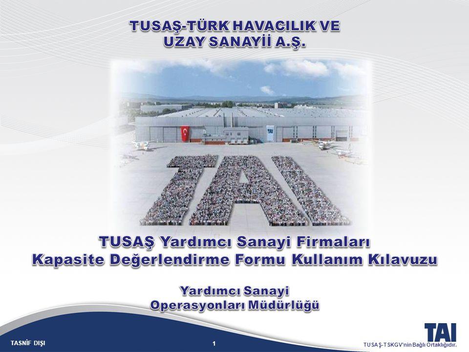 12 TASNİF DIŞI TUSAŞ-TSKGV'nin Bağlı Ortaklığıdır.