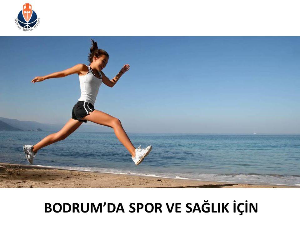 BODRUM'DA SPOR VE SAĞLIK İÇİN