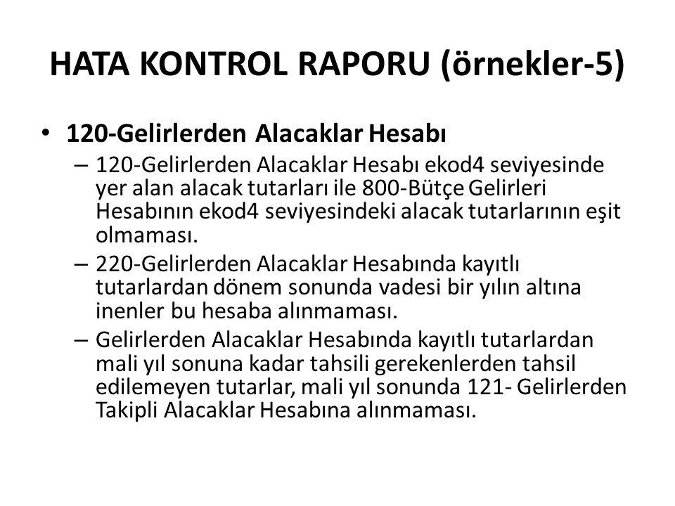 HATA KONTROL RAPORU (örnekler-5) 120-Gelirlerden Alacaklar Hesabı – 120-Gelirlerden Alacaklar Hesabı ekod4 seviyesinde yer alan alacak tutarları ile 8