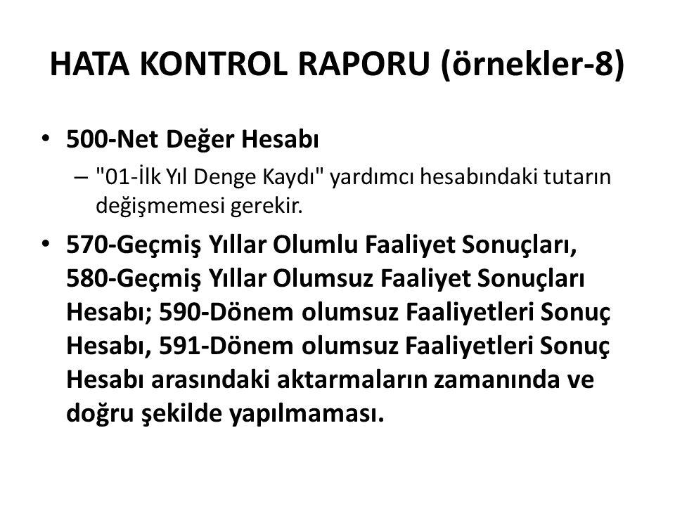HATA KONTROL RAPORU (örnekler-8) 500-Net Değer Hesabı –