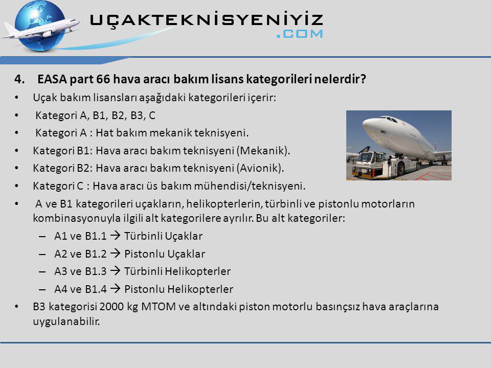4.EASA part 66 hava aracı bakım lisans kategorileri nelerdir.