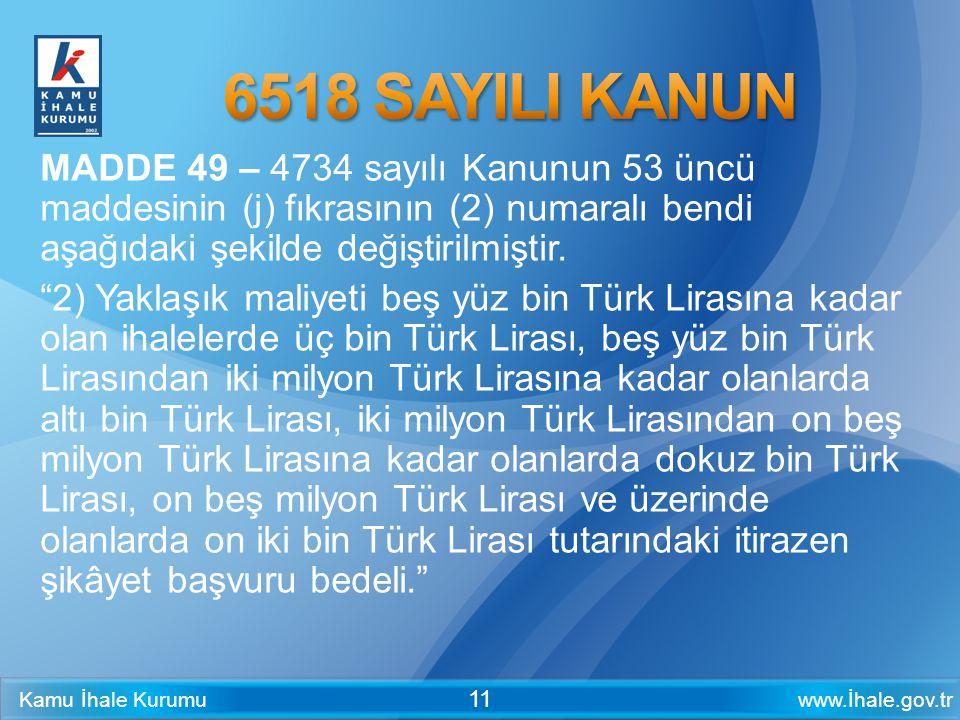 www.İhale.gov.trKamu İhale Kurumu 11 MADDE 49 – 4734 sayılı Kanunun 53 üncü maddesinin (j) fıkrasının (2) numaralı bendi aşağıdaki şekilde değiştirilm