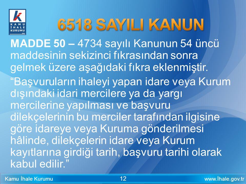 www.İhale.gov.trKamu İhale Kurumu 12 MADDE 50 – 4734 sayılı Kanunun 54 üncü maddesinin sekizinci fıkrasından sonra gelmek üzere aşağıdaki fıkra eklenm
