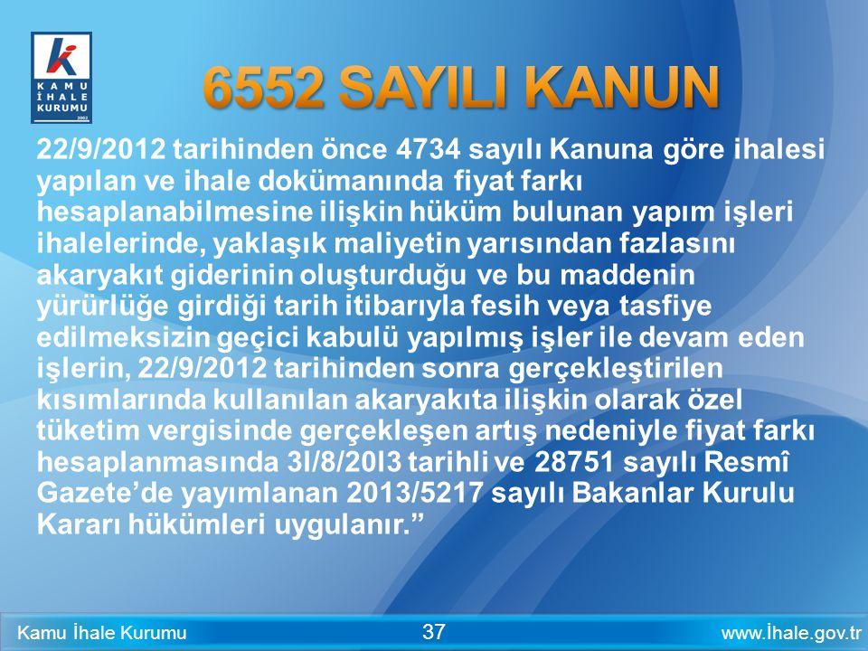 www.İhale.gov.trKamu İhale Kurumu 37 22/9/2012 tarihinden önce 4734 sayılı Kanuna göre ihalesi yapılan ve ihale dokümanında fiyat farkı hesaplanabilme