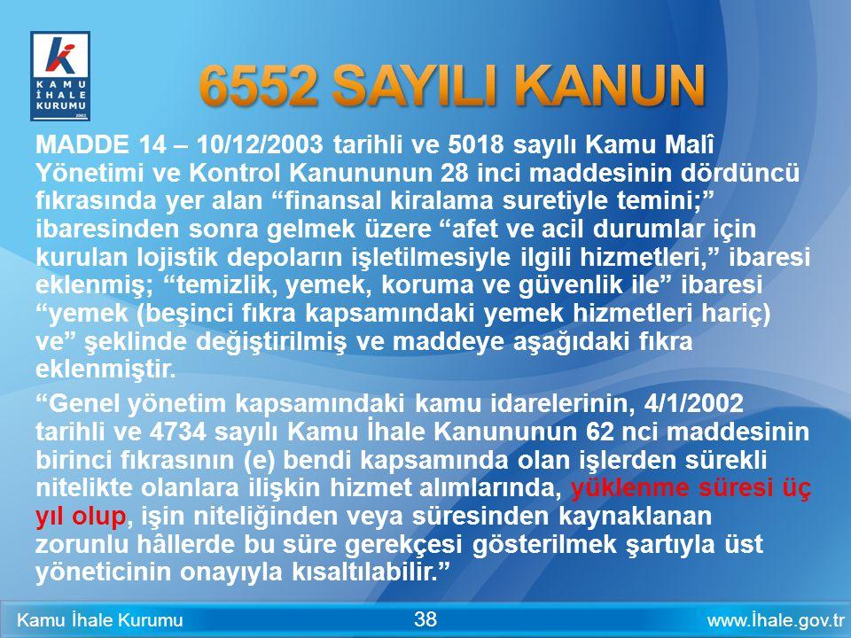 www.İhale.gov.trKamu İhale Kurumu 38 MADDE 14 – 10/12/2003 tarihli ve 5018 sayılı Kamu Malî Yönetimi ve Kontrol Kanununun 28 inci maddesinin dördüncü
