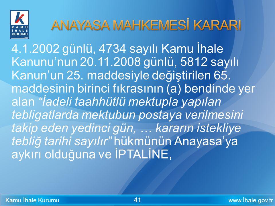 www.İhale.gov.trKamu İhale Kurumu 41 4.1.2002 günlü, 4734 sayılı Kamu İhale Kanunu'nun 20.11.2008 günlü, 5812 sayılı Kanun'un 25. maddesiyle değiştiri