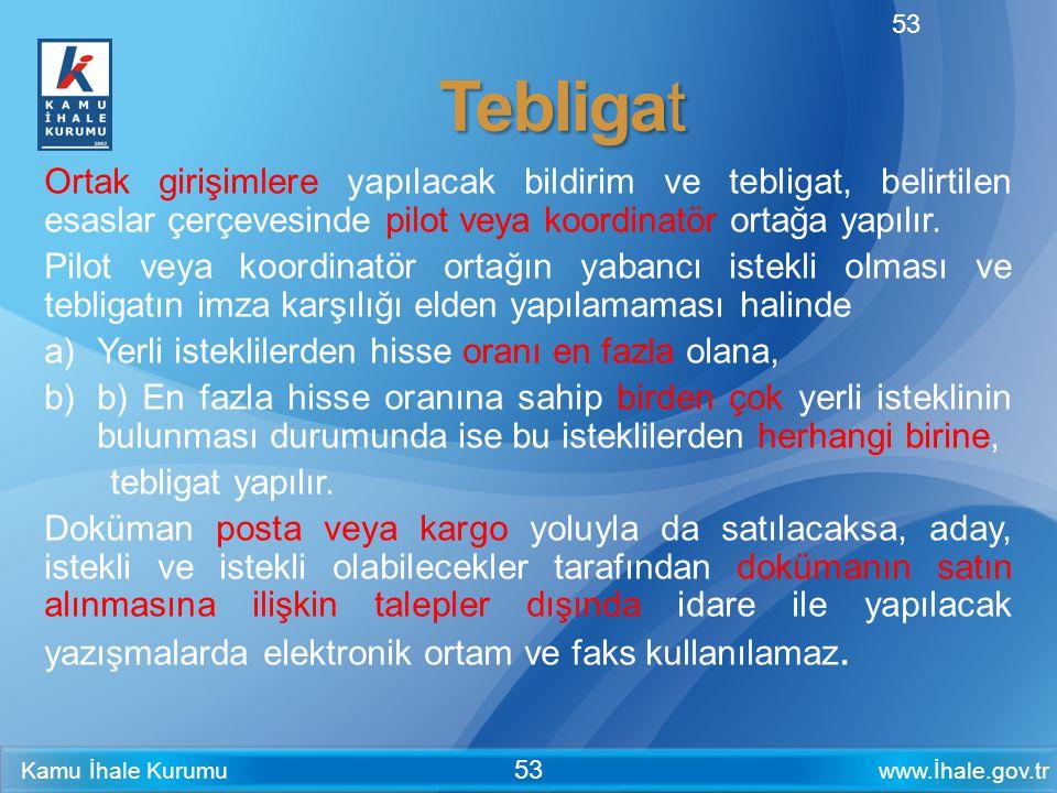 www.İhale.gov.trKamu İhale Kurumu 53 Tebligat Ortak girişimlere yapılacak bildirim ve tebligat, belirtilen esaslar çerçevesinde pilot veya koordinatör