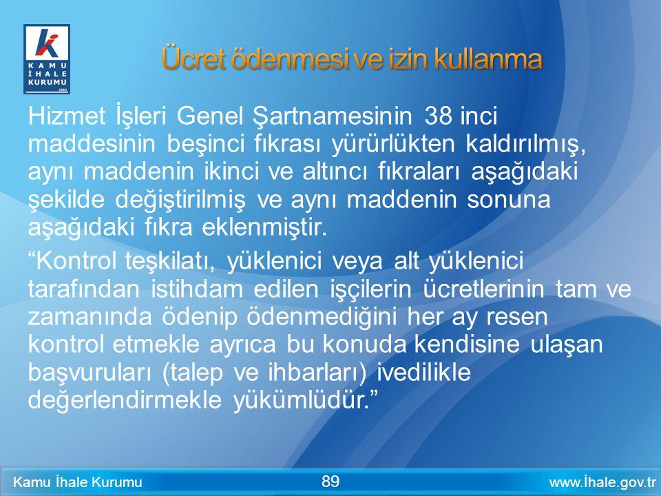 www.İhale.gov.trKamu İhale Kurumu 89 Hizmet İşleri Genel Şartnamesinin 38 inci maddesinin beşinci fıkrası yürürlükten kaldırılmış, aynı maddenin ikinc