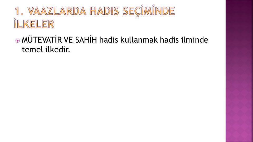  1.Hz. Muhammed Devrinde Hadis  2. Sahabe Döneminde Hadis  3.