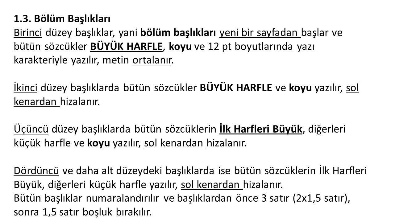 Kaynakça (Yazar soyadına göre A'dan Z'ye; 1 aralık) AKDOĞAN, Nalan, TENKER, Nejat, (2005) Finansal Tablolar ve Mali Analiz Teknikleri, Ankara, Gazi Kitabevi, 12.