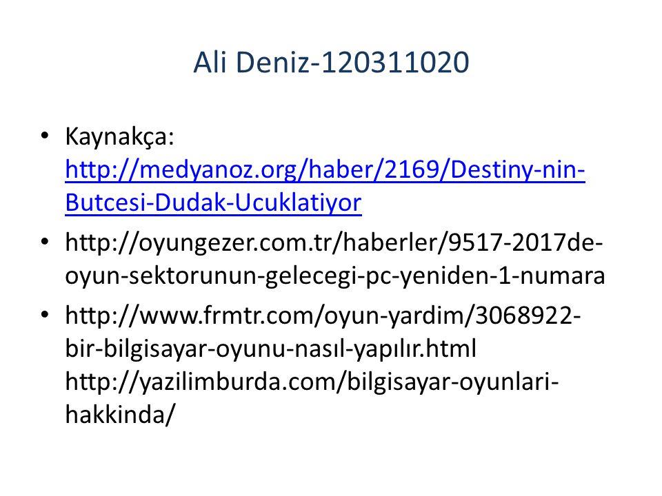 Ali Deniz-120311020 Kaynakça: http://medyanoz.org/haber/2169/Destiny-nin- Butcesi-Dudak-Ucuklatiyor http://medyanoz.org/haber/2169/Destiny-nin- Butces