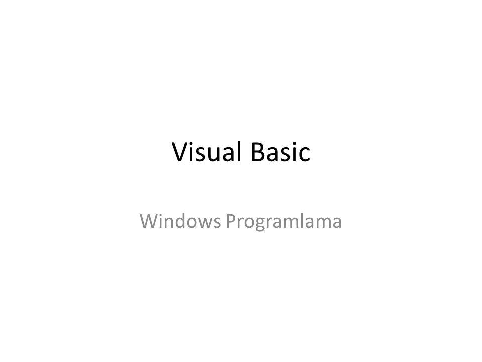 Konular Değişken Tipleri Hata Yakalama Windows bileşenlerinin kullanılması Menu ve Toolbar oluşturma Yazdırma işlemleri Veri Tabanı işlemleri Grafik işlemleri