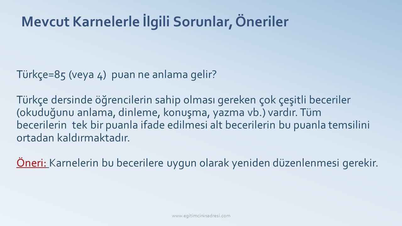 Mevcut Karnelerle İlgili Sorunlar, Öneriler Türkçe=85 (veya 4) puan ne anlama gelir? Türkçe dersinde öğrencilerin sahip olması gereken çok çeşitli bec