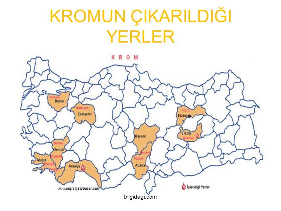 KROMUN ÇIKARILDIĞI YERLER bilgidagi.com