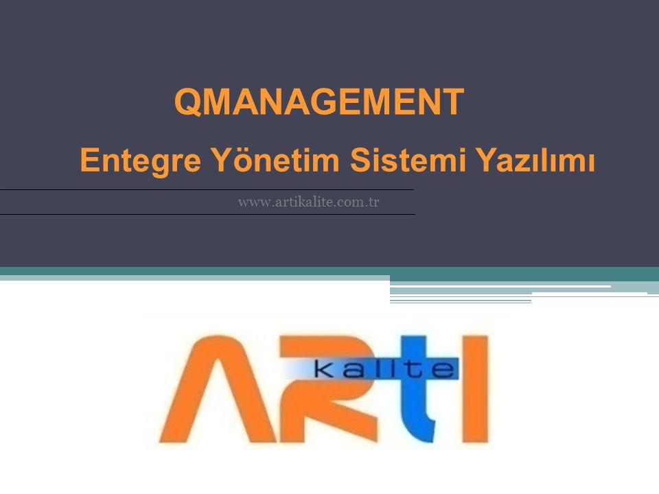 QMANAGEMENT www.artikalite.com.tr Entegre Yönetim Sistemi Yazılımı