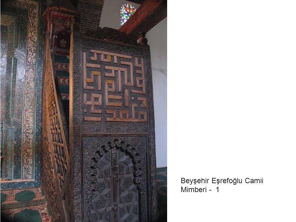 Beyşehir Eşrefoğlu Camii Mimberi - 1