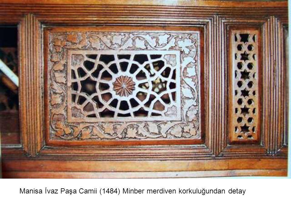 Manisa İvaz Paşa Camii (1484) Minber merdiven korkuluğundan detay