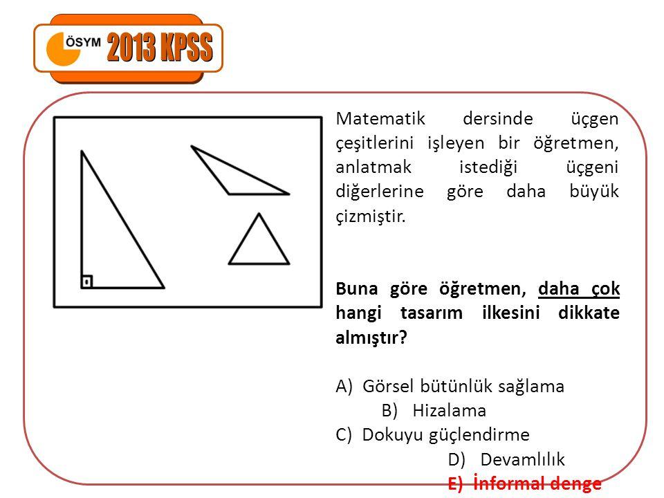 Matematik dersinde üçgen çeşitlerini işleyen bir öğretmen, anlatmak istediği üçgeni diğerlerine göre daha büyük çizmiştir.