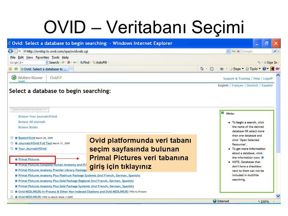 OVID – Veritabanı Seçimi Ovid platformunda veri tabanı seçim sayfasında bulunan Primal Pictures veri tabanına giriş için tıklayınız