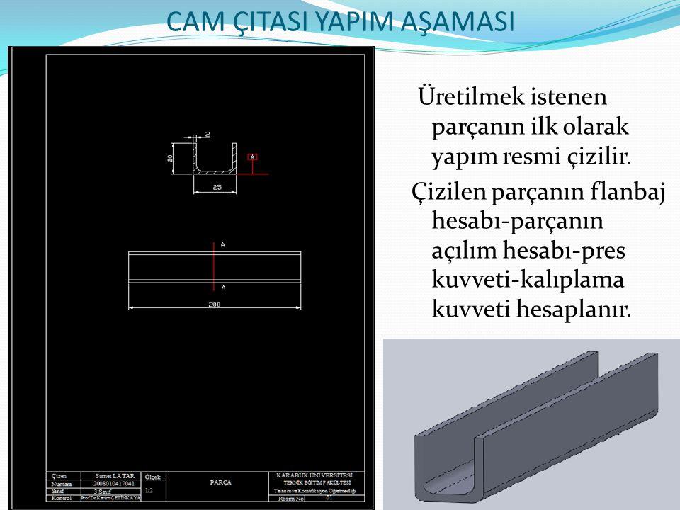 CAM ÇITASI YAPIM AŞAMASI Üretilmek istenen parçanın ilk olarak yapım resmi çizilir.
