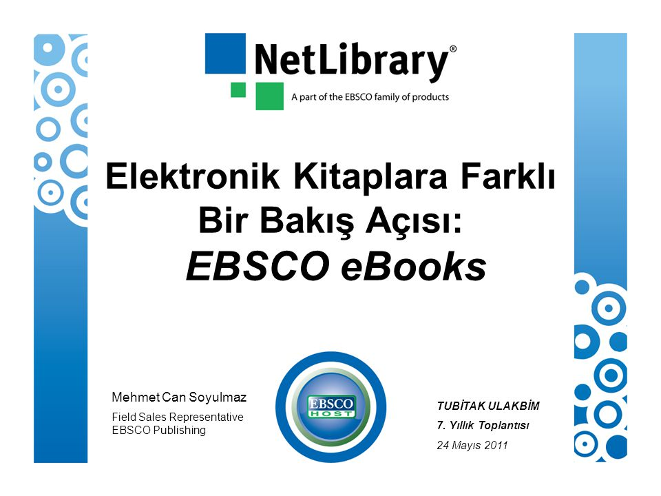 eBooks & Audiobooks Mehmet Can Soyulmaz Field Sales Representative EBSCO Publishing TUBİTAK ULAKBİM 7.