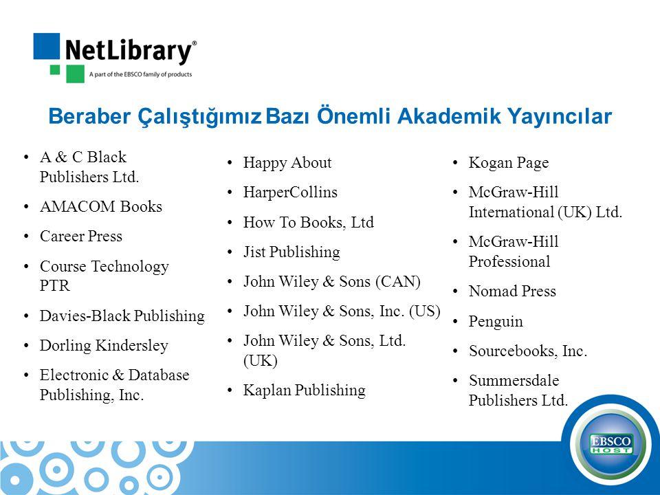 Beraber Çalıştığımız Bazı Önemli Akademik Yayıncılar A & C Black Publishers Ltd. AMACOM Books Career Press Course Technology PTR Davies-Black Publishi