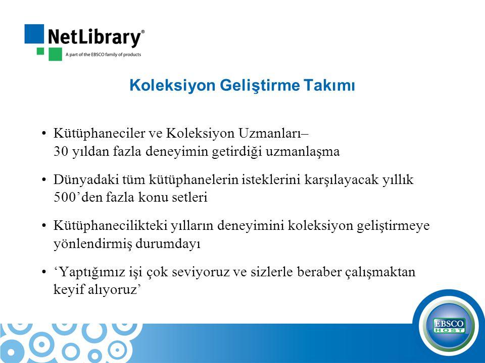 Koleksiyon Geliştirme Takımı Kütüphaneciler ve Koleksiyon Uzmanları– 30 yıldan fazla deneyimin getirdiği uzmanlaşma Dünyadaki tüm kütüphanelerin istek