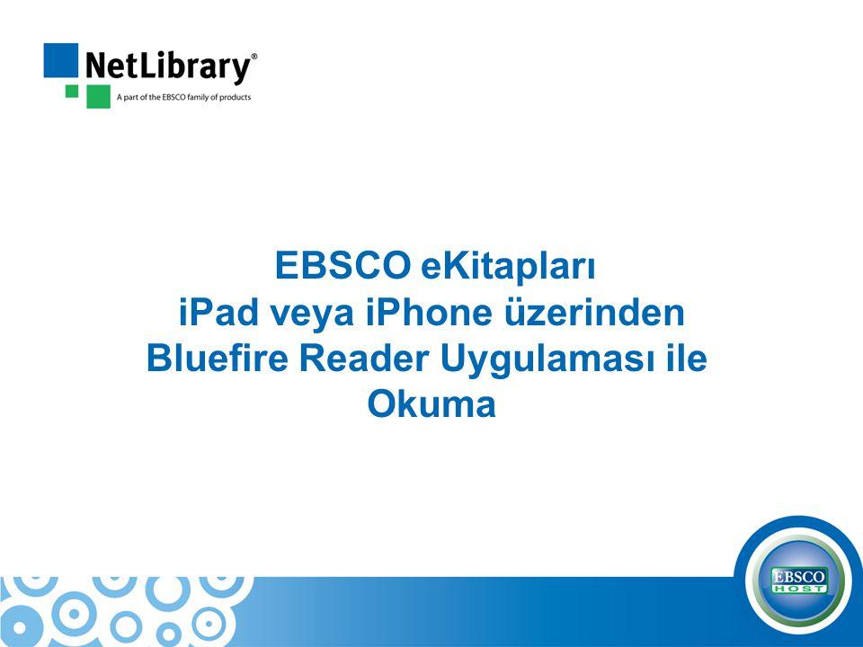 EBSCO eKitapları iPad veya iPhone üzerinden Bluefire Reader Uygulaması ile Okuma