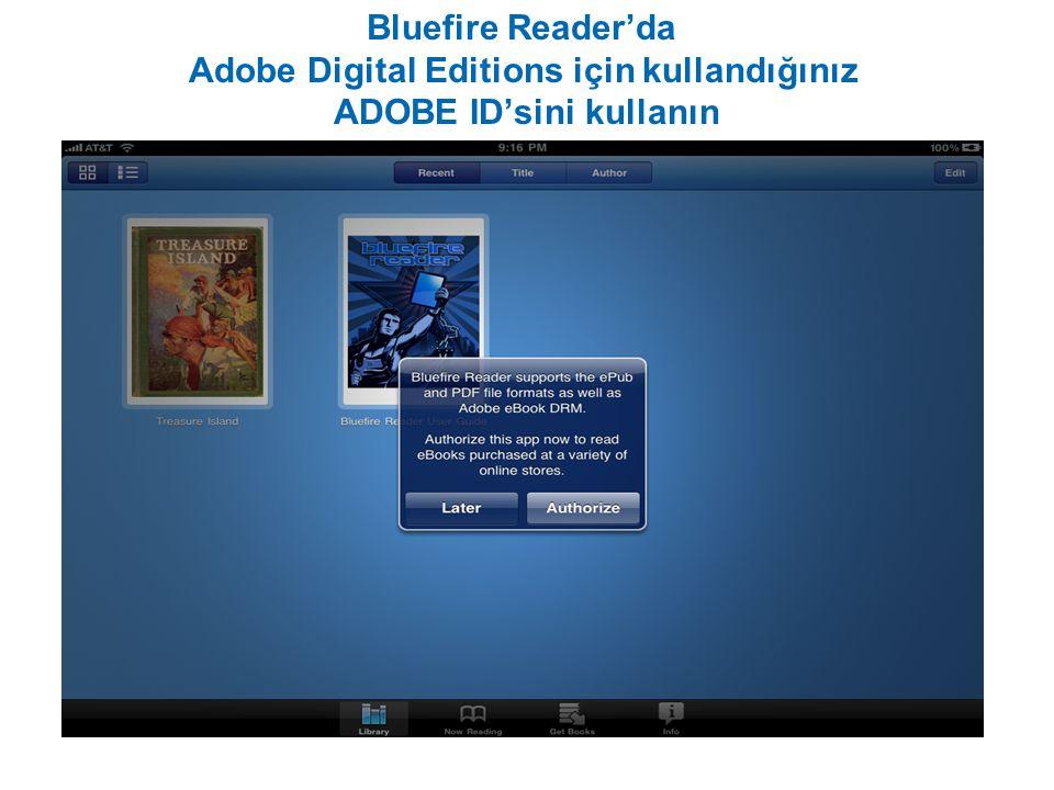 Bluefire Reader'da Adobe Digital Editions için kullandığınız ADOBE ID'sini kullanın