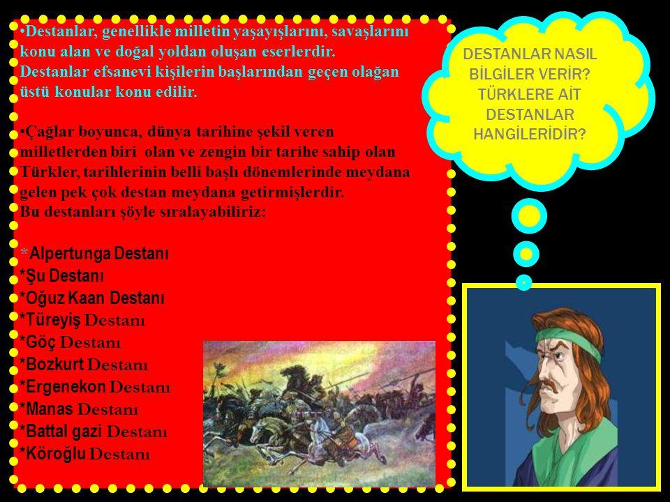 www.evdekisosyalci.com4 Destanlar, genellikle milletin yaşayışlarını, savaşlarını konu alan ve doğal yoldan oluşan eserlerdir.