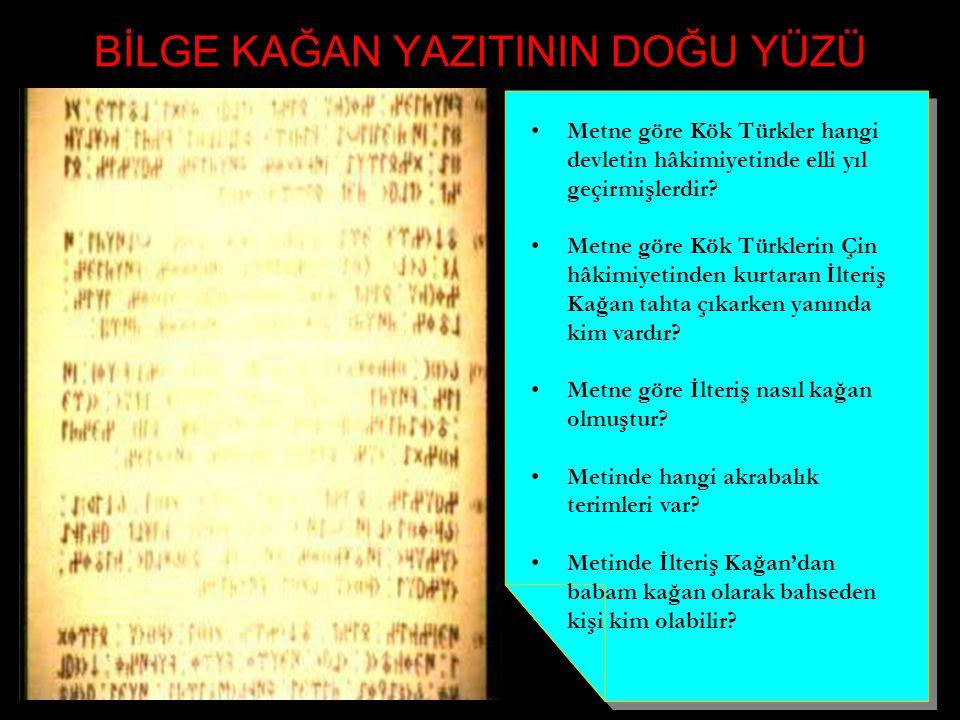 www.evdekisosyalci.com54 BİLGE KAĞAN YAZITININ DOĞU YÜZÜ Kök Türk Devleti'nin kurucusu kimdir ve devleti kurunca öncelikle neler yapmıştır? Metinde ge