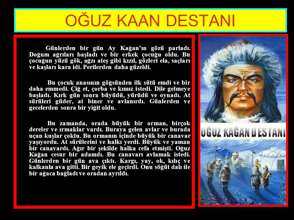 www.evdekisosyalci.com6 OĞUZ KAAN DESTANI Günlerden bir gün Ay Kağan'ın gözü parladı.