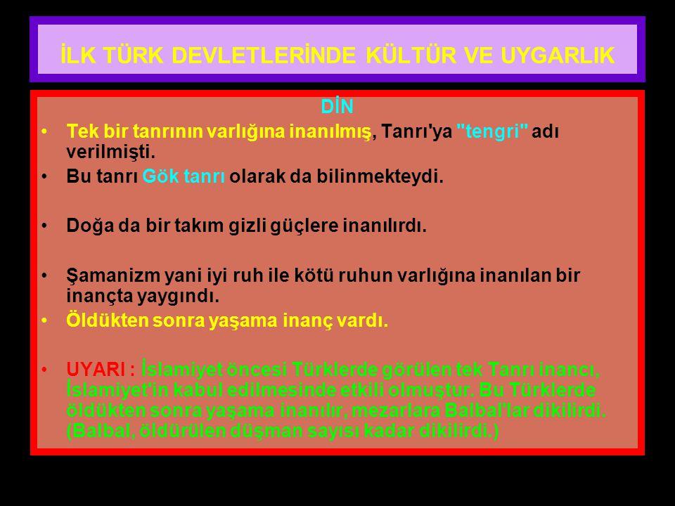 www.evdekisosyalci.com68 İLK TÜRK DEVLETLERİNDE KÜLTÜR VE UYGARLIK ORDU İlk Türk devletlerinde kadın-erkek her Türk, asker sayılırdı. İlk düzenli Türk