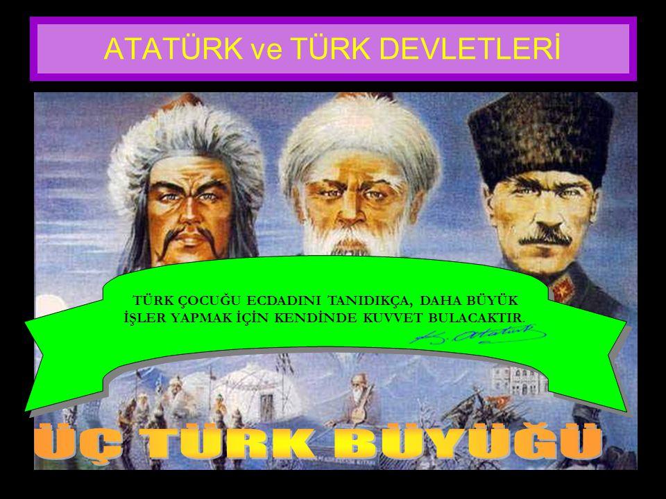 www.evdekisosyalci.com74 ATATÜRK ve TÜRK DEVLETLERİ Atatürk'ün sözlerinden yola çıkarak tarih boyunca Türklerin kurduğu devletlerin genel özelliklerin
