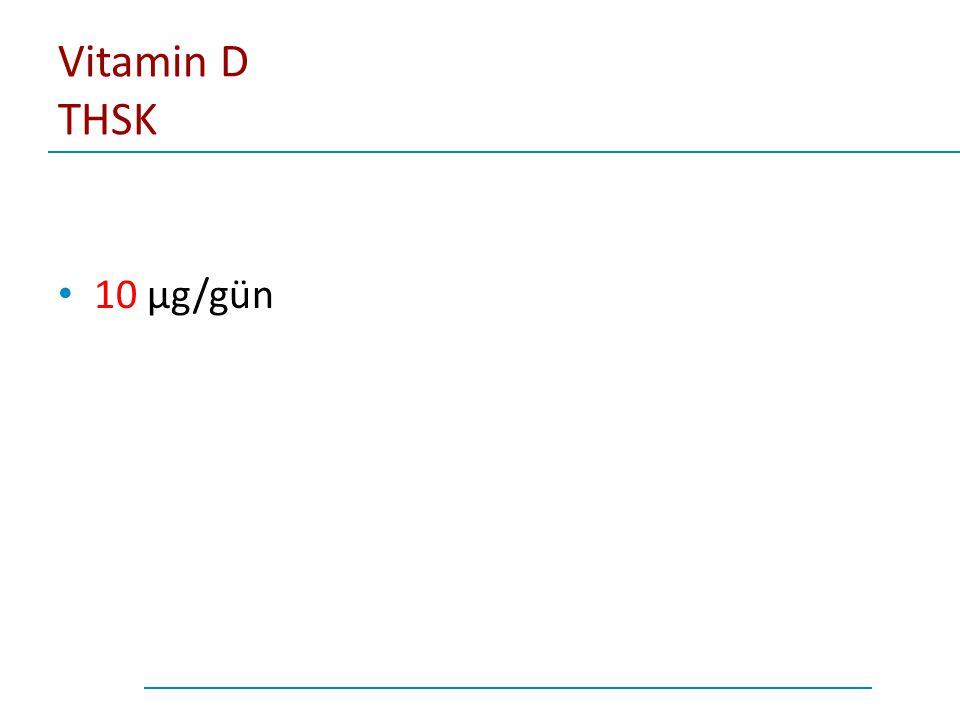 Vitamin D THSK 10 µg/gün
