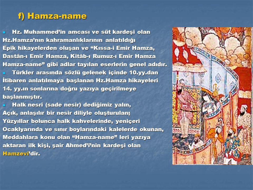 Hz. Muhammed'in amcası ve süt kardeşi olan Hz. Muhammed'in amcası ve süt kardeşi olan Hz.Hamza'nın kahramanlıklarının anlatıldığı Epik hikayelerden ol