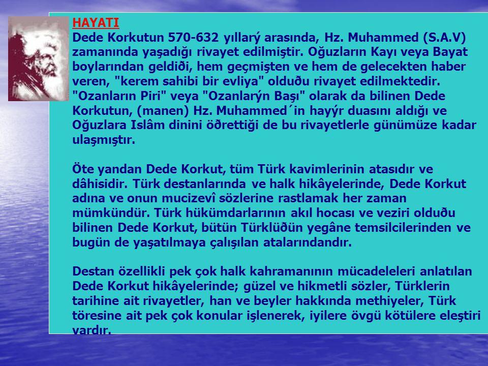 HAYATI Dede Korkutun 570-632 yıllarý arasında, Hz.